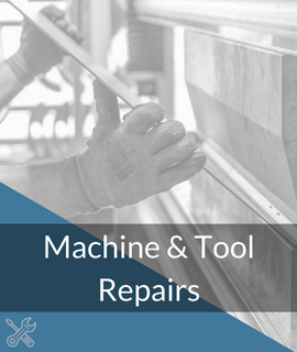Machine and Tool Repairs